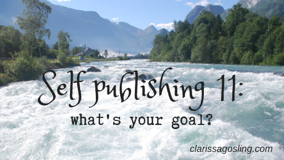 Self publishing 11: what's your goal