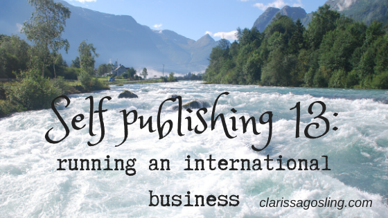 Self-publishing 13: running an international business