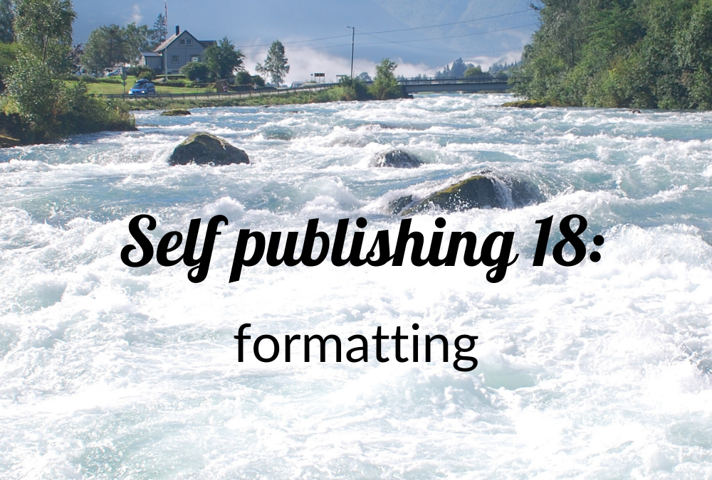 Self publishing 18: formatting