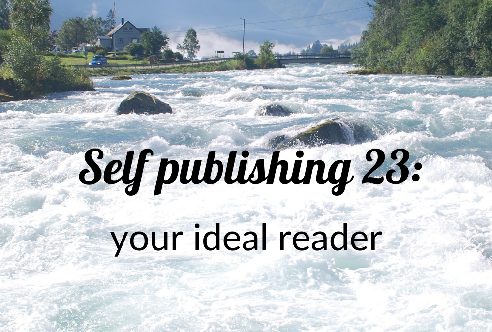 Self publishing 23: your ideal reader