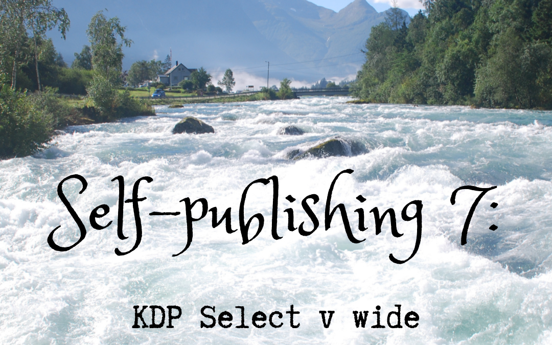 Self-publishing 7: KDP Select or wide