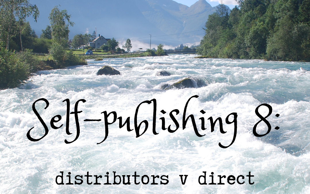 Self-publishing 8: distributors v direct